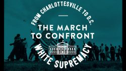 DemDaily: March for Change, Civil Rights and Charlottesville